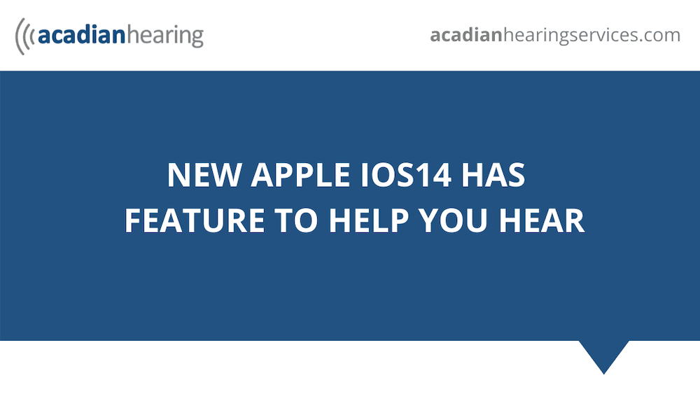 New Apple iOS 14 Has Feature to Help You Hear