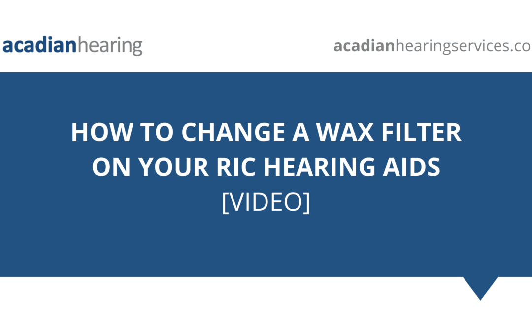 How to Change a Wax Filter on Your RIC Hearing Aids – Video