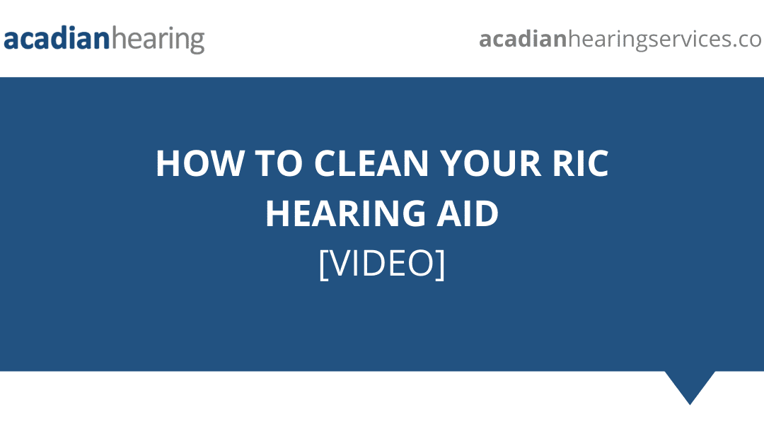How to Clean Your RIC Hearing Aid – Video