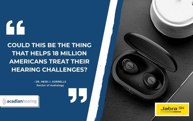 What Is The Jabra Enhance Plus and Why Is It Causing A Stir In The Hearing World?  Louisiana Doctor Of Audiology Shares Her Opinion